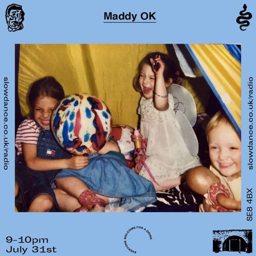 Maddy OK - Slow Dance Radio - 31/7/19