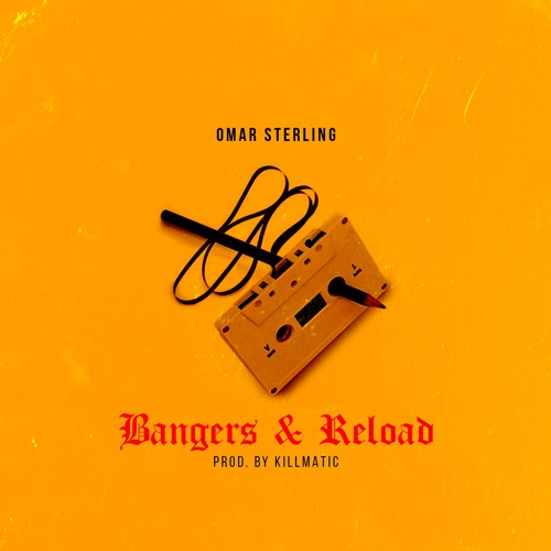 Bangers & Reload (Prod. By Killmatic)