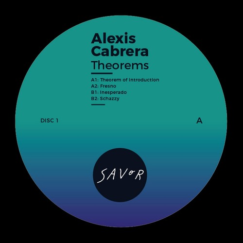 "Savor Music 018 - ""Theorems LP"" by Alexis Cabrera. Disc 1."