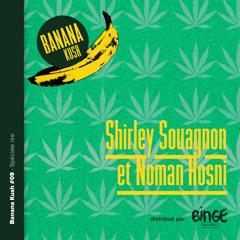 Banana Kush #09 - Spéciale rire avec Shirley Souagnon et Noman Hosni