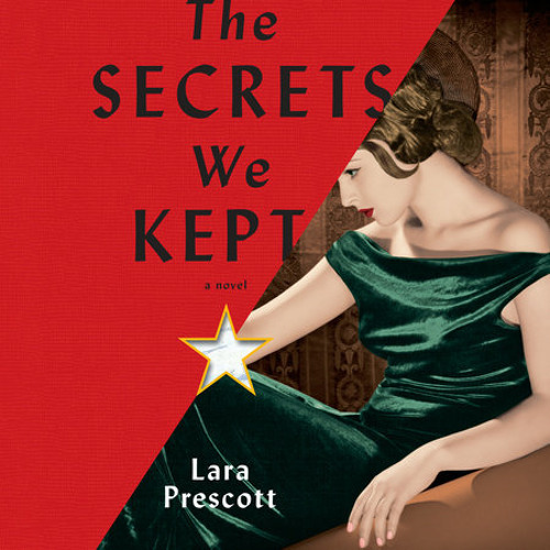 The Secrets We Kept by Lara Prescott, read by Carlotta Brentan, Cynthia Farrell, Mozhan Marnò, Various