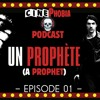 Cinephobia Podcast (#01)I A Prophet (2009)