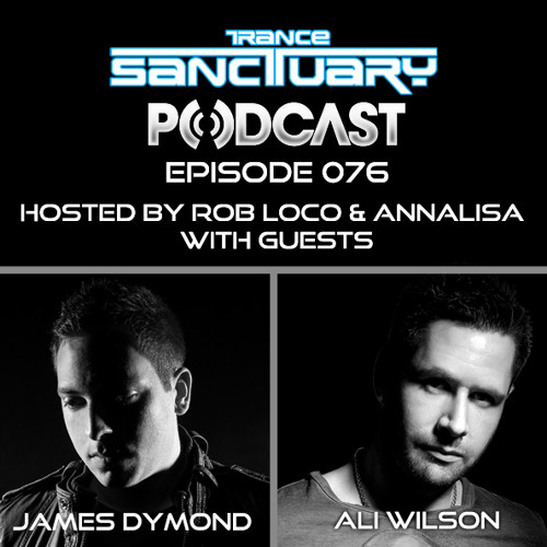 Trance Sanctuary Podcast Episode 76 with James Dymond and Ali Wilson