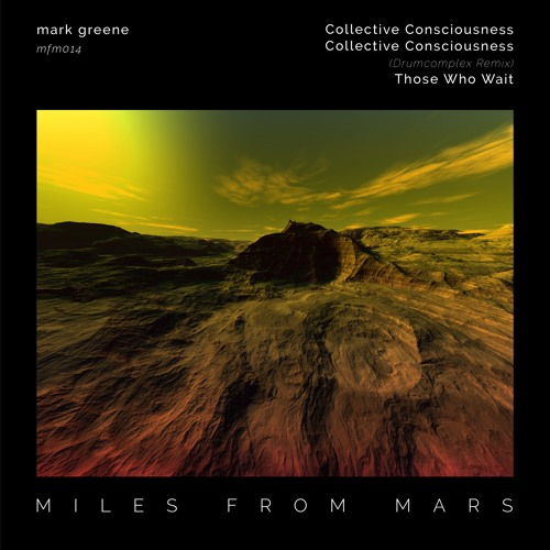 Premiere: Mark Greene - Collective Consciousness (Drumcomplex Remix) - Miles From Mars