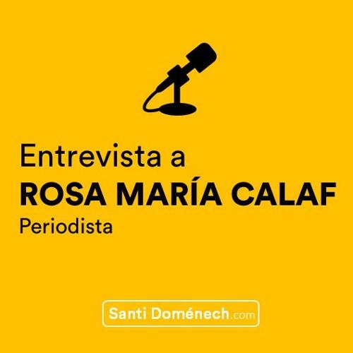 Entrevista a Rosa María Calaf - Santi Doménech