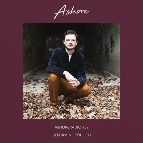 Ashoreradio 57 - Benjamin Fröhlich - Mix