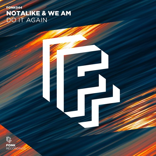 Notalike & We AM - Do It Again [OUT NOW]