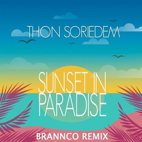 Thon Soriedem - Sunset in Paradise (Brannco Remix)