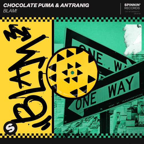 Chocolate Puma & Antranig - Blam! [OUT NOW]
