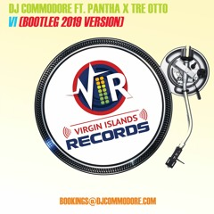 VI 2019 REMIX - DJ COMMODORE FT. DADDY FRIDAY X PANTHA X TRE OTTO