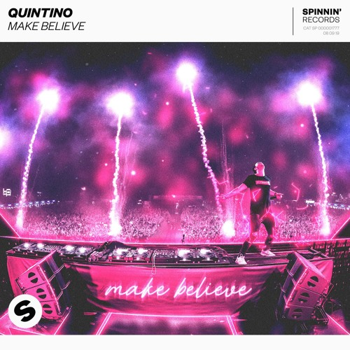 Quintino - Make Believe [OUT NOW]