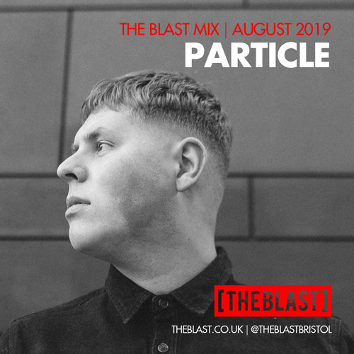 Particle | [THE BLAST] Mix | August 2019