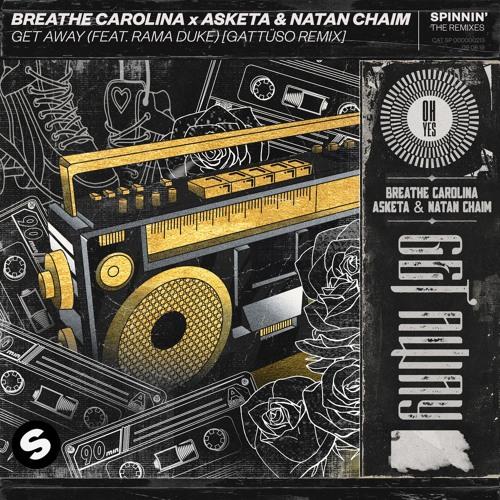 Breathe Carolina x Asketa & Natan Chaim - Get Away (feat. Rama Duke) [Gattüso Remix]