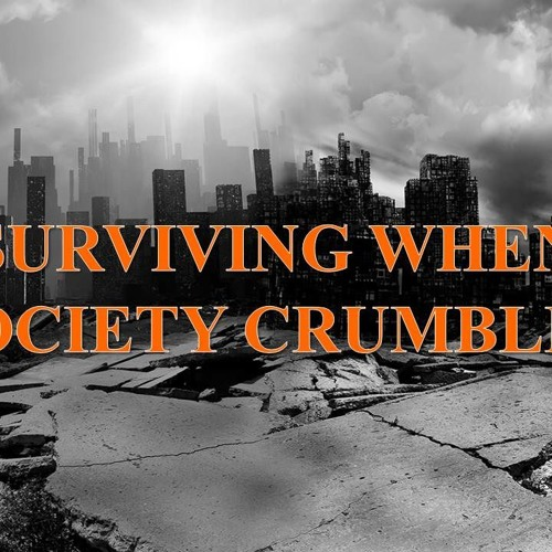 Surviving When Society Crumbles