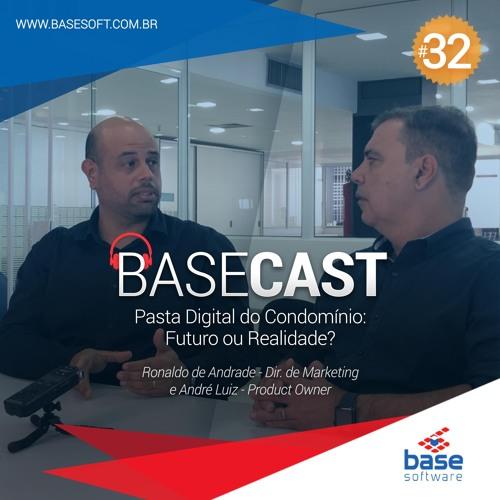 BaseCast 32: Pasta Digital do Condomínio: Futuro ou Realidade?