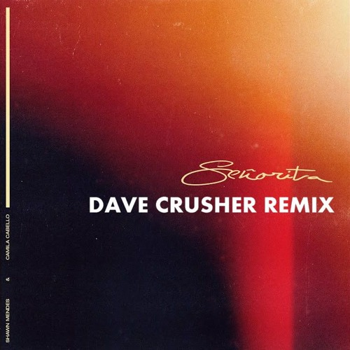 Shawn Mendes & Camila Cabello - Senorita (Dave Crusher Remix) Free  Download by Dave Crusher on SoundCloud - Hear the world's sounds