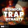 Download Big EDM - Ethnical Trap Dynasty Mp3