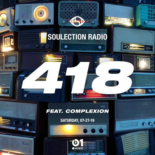 Soulection Radio Show #418 ft. Complexion