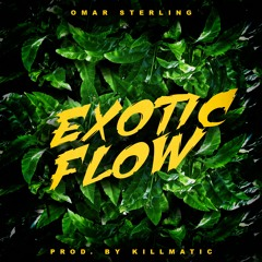 Exotic Flow (Prod. By Killmatic)