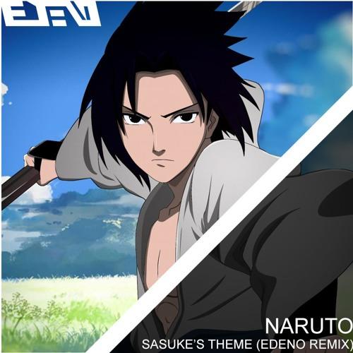 Naruto - Sasuke's Theme (EDENO Remix) by EDENO | Free