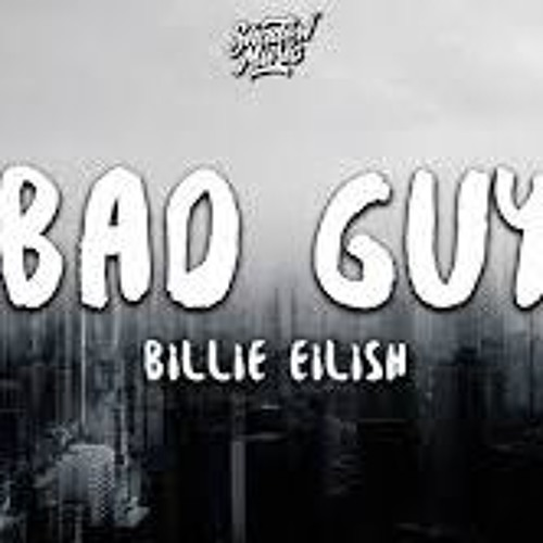 Bad Guy BiLLie EiLish