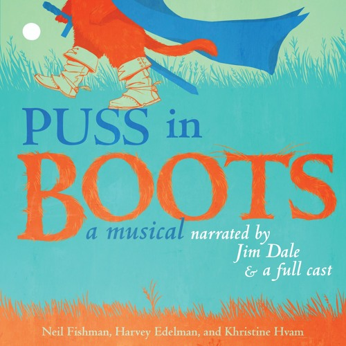PUSS IN BOOTS by Neil Fishman, Harvey Edelman, and Khristine Hvam