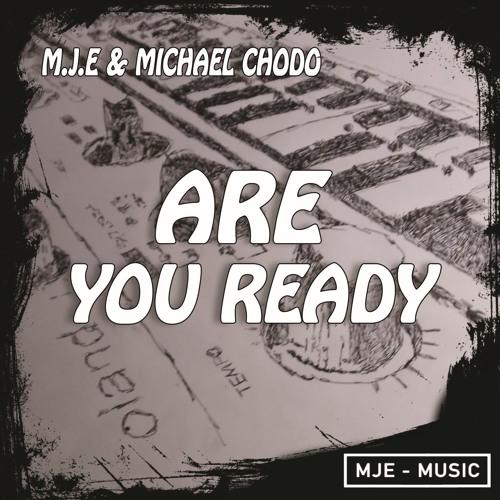 M.J.E & Michael Chodo - Are You Ready ( Preview )
