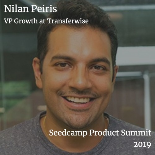 Keynote: Nilan Peiris - Mission Driven Startups - Seedcamp Product Summit 2019