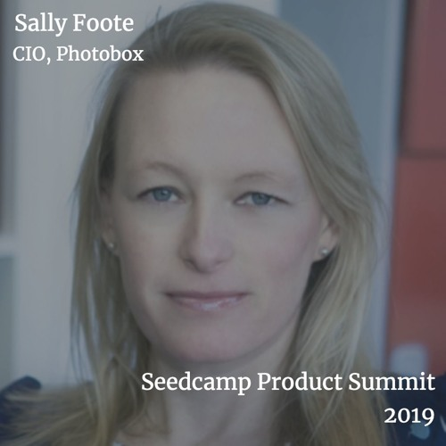 Keynote: Sally Foote - How quality is driving your retention - Seedcamp Product Summit 2019