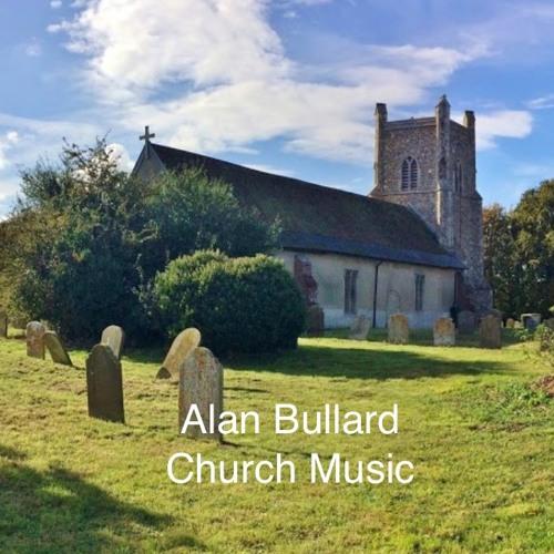 Alan Bullard: Church Music