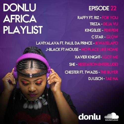 Donlu Africa Playlist - Episode 22