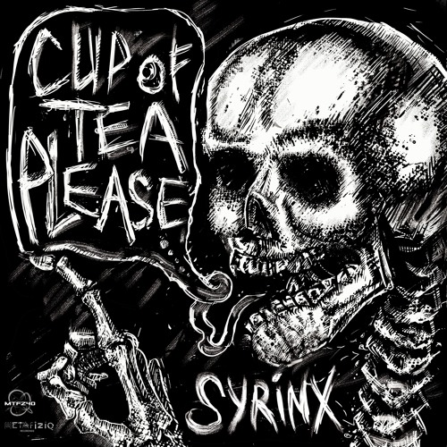 Syrinx - Cup of Tea Please EP (MTFZ40)(2019) ~out now!