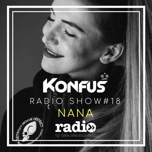 Konfus Radio Show #18 By Nana