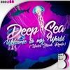 DeepSea - Welcome To My World (Under Break Remix)