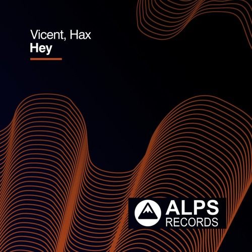 VICENT, Hax - Hey [FREE DOWNLOAD]