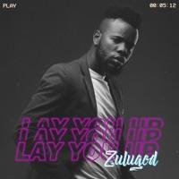 Zulugod - Lay you up