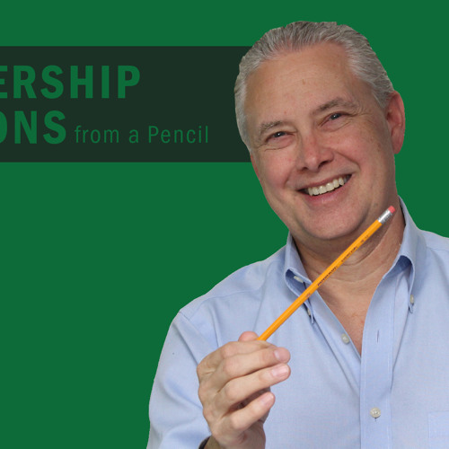 Leadership Lessons from a Pencil - Thoughts from Kevin