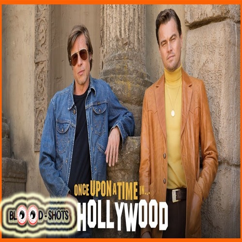 Once Upon a Time in Hollywood Review (Spoilers) - Blood-Shots - Ep. 132