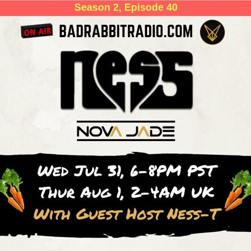 Bad Rabbit Radio Episode 40 with NessT
