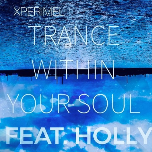 Trance - Within Your Soul feat. Holly