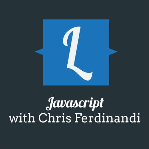 026 - Javascript with Chris Ferdinandi