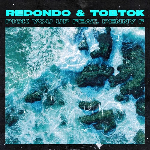 Redondo & Tobtok Ft. Penny F - Pick You Up [Perfect Havoc]
