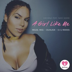 Kachina (feat. Nikki Marie) - 'A Girl Like Me (Miguel Migs' Salted Vocal)