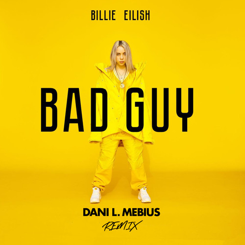 Billie Eilish - Bad Guy (Dani L. Mebius Remix) *FREE DOWNLOAD