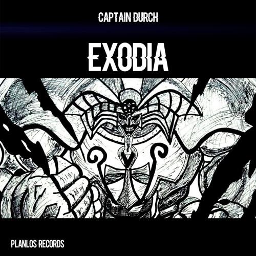 Captain Durch - Exodia (Original Mix)