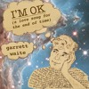 I'm Ok (a love song for the end of time)