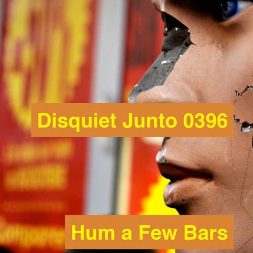 Disquiet Junto Project 0396: Hum a Few Bars