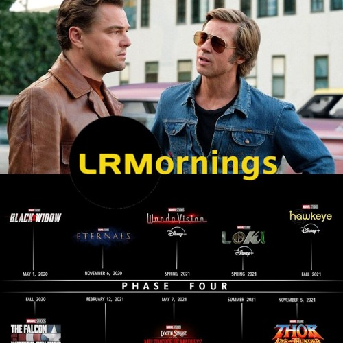 Jammer Is Back With A Spoiler Free Take On Once Upon A Time In Hollywood And Phase 4 | LRMornings