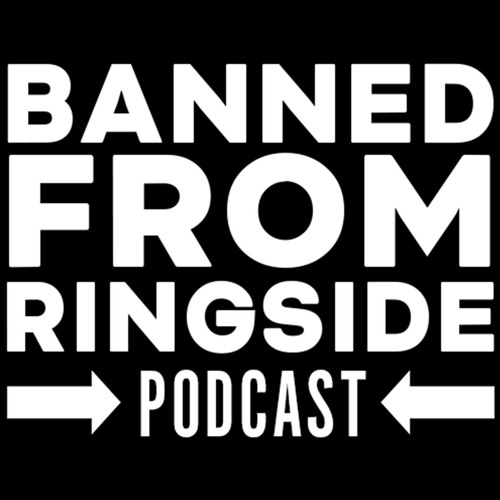 Banned From Ringside #117 by Visionaries Wrestling Network | Free