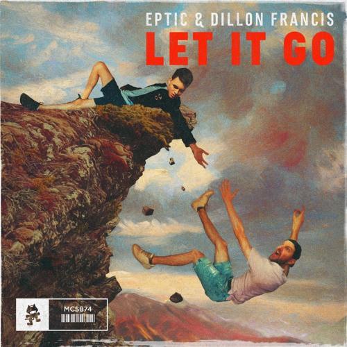 Eptic & Dillon Francis - Let It Go